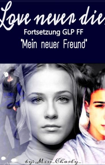 Love never dies {GLP FF/ Fortsetzung}