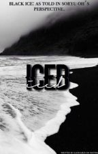 ICED (Black Ice: as told in Soryu Oh's perspective) [ON HOLD] by illionaires