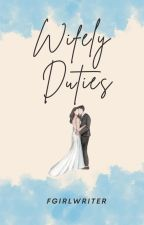 Wifely Duties [Published under LIB] by FrustratedGirlWriter