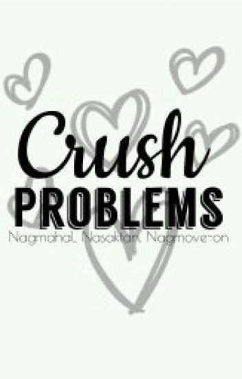 Crush Problems (Makaka-relate ka.)