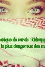 Chronique de Sarah :Kidnapper par le plus dangereux des mafieux by Missneilou2