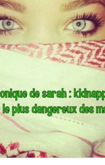 Chronique de Sarah :Kidnapper par le plus dangereux des mafieux