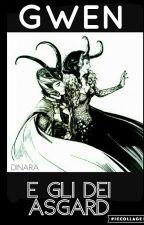 Gwen e gli dei di Asgard. by DiamondHQueen