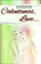 """Calentemos, Luce..."" - One-shot NaLu (Lemmon) by SwagSwagSwagger"
