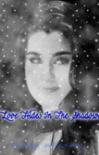 Love Hides In The Shadows by EtherReal_
