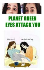 Planet Green Eyes Attack You || CAMREN by OwenNancyUna