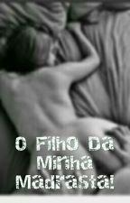 O Filho Da Minha Madrasta! by Cleoo_