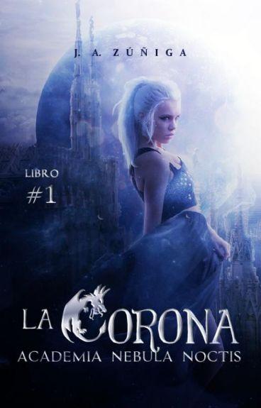 Academia Nebula Noctis I: Corona. #PremiosAO