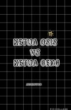 Ketua Osis VS Ketua Geng [ON.GOING] by arivanymn_