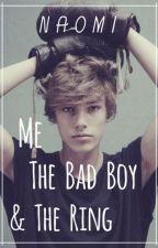 Me, The Bad Boy & The Ring by Septemberloving