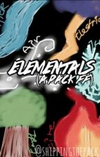 Elementals [A Pack FF] |BOOK 1| re-writing [discontinued] by Shippingthepack