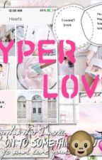 Hyper Love by hurul_qawarira