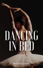 Dancing in Bed by frappauchino