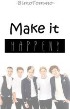 Make It Happens (One Direction) by bimoaryom