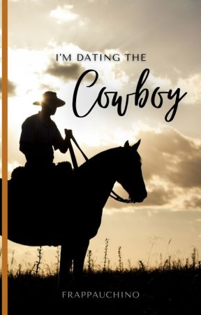 I'm Dating the Cowboy by frappauchino