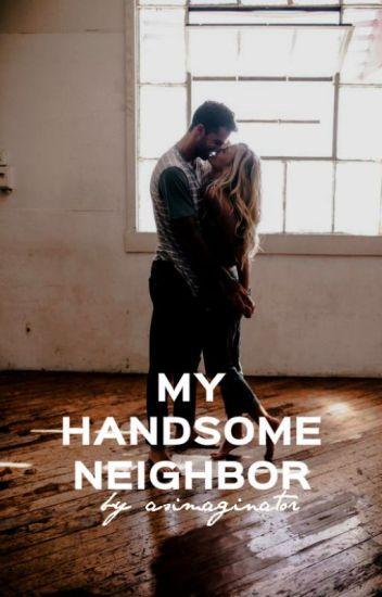 My handsome neighbor