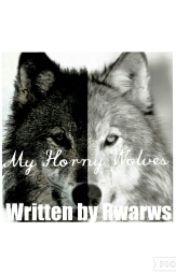 My Horny Wolves by rwarws