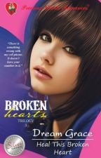 Broken Hearts Trilogy 3-Heal This Broken Heart(published under Precious Hearts Romances) by dreamgracephr