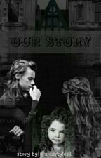 Our Story /COMPLETED\ by aidastyles7
