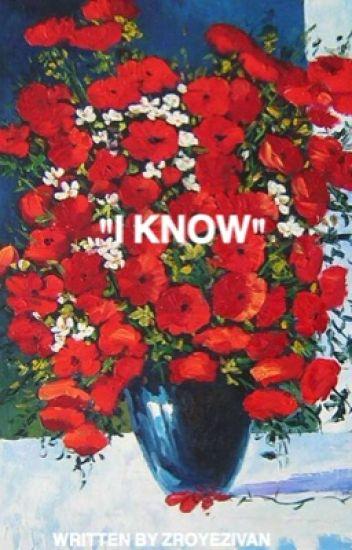 """""""I know""""///ziam au"""