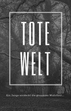 Tote Welt by Kibatastix
