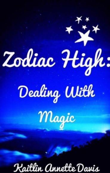 Zodiac High: Dealing With Magic