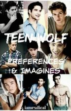 Teen Wolf Preferences & Imagines by collinemarley