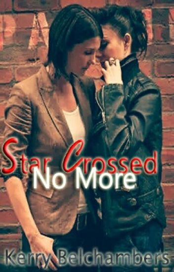 Star Crossed No More (Sequel to Star Crossed Lovers) (girlxgirl)