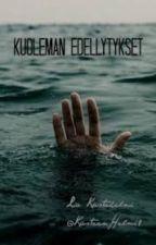 kuoleman edellytykset [TAUOLLA] by KasteenHelmi1