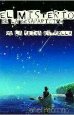 El Misterio De La Desaparición De La Reina Estrella by EydanPalomino