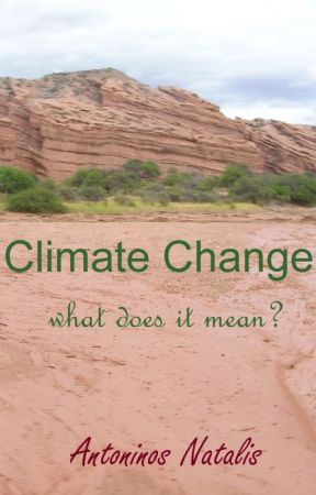 CLIMATE CHANGE: what does it mean? by AntoninosNatalis