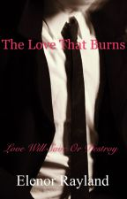 The love that burns by EleenorRayland