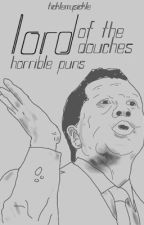 Lord of the Douches; Horrible puns by Potatoduck123