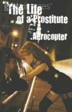 The life of a prostitute by aerocopter