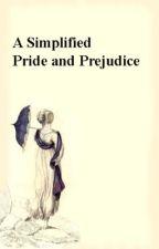 A Simplified  Pride and Prejudice by MultiFandomFreak