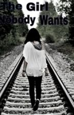 The Girl Nobody Wants by julielovestoread