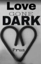 Love Gone Dark(On Hold) by TheKenspeckle14