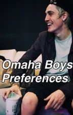 Omaha Boys Preferences by janaelehman