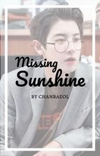 Missing Sunshine || Park Chanyeol by chanbaeol