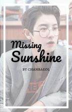 Missing Sunshine || Park Chanyeol by chanbaeol