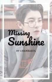 Missing Sunshine {Park Chanyeol} by chanbaeol