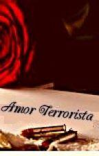Amor Terrorista by carirosi2