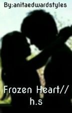 Frozen Heart √H.S.√ by anitaedwardstyles