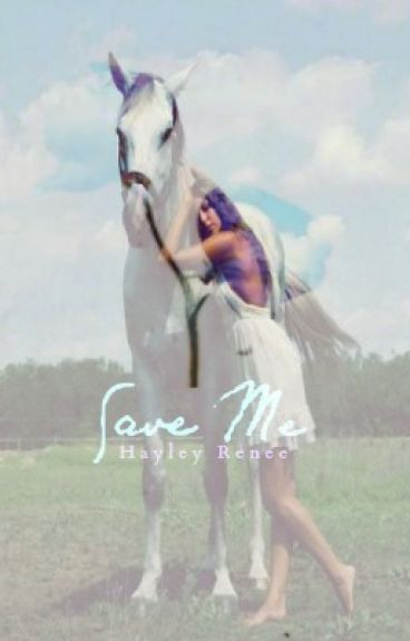Save Me by hayley_renee