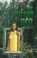 The Poison Pea: Book Three in the Sleeping Curse Chronicles by Clove_Thenardier