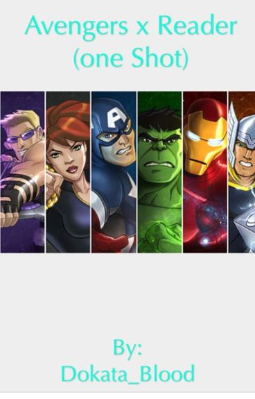Avengers x Reader (One-Shot)