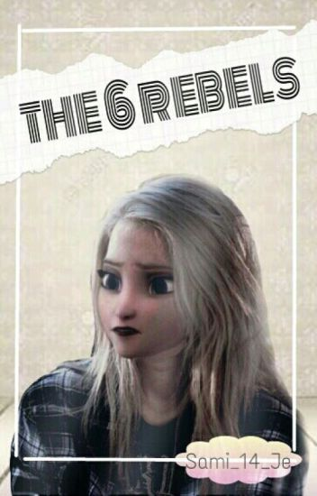 The 6 Rebels© (Pausada)