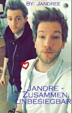 Jandre <3 Zusammen unbesiegbar  by JANDREEE