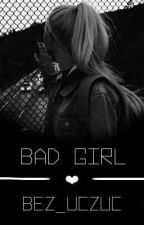 Bad Girl  by bez_uczuc