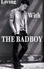 Living With The Badboy [French] ~En pause... by SnowgirlBook